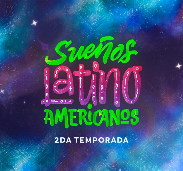Sueños Latino Americanos 2